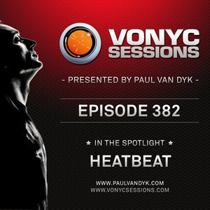 Paul van Dyk's VONYC Sessions 382 – Heatbeat