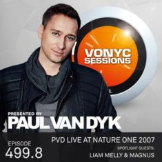 Paul van Dyk's VONYC Sessions 499.8 – PvD Live @ Nature One 2007 & Liam Melly & Magnus