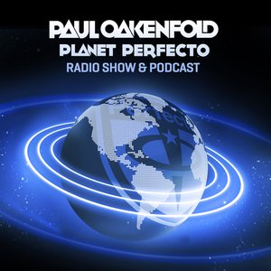 Planet Perfecto ft. Paul Oakenfold Radio Show 151