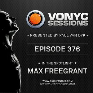 Paul van Dyk's VONYC Sessions 376 – Max Freegrant