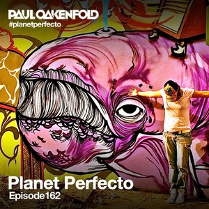 Planet Perfecto ft. Paul Oakenfold Radio Show 162