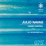 "Julio Navas lanza su nuevo single ""Under Control"" de la mano del sello de Fresco Records"