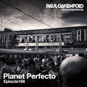 Planet Perfecto ft. Paul Oakenfold Radio Show 166