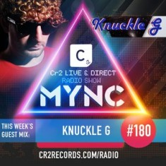 MYNC Presents Cr2 Live & Direct Radio Show 180 with Knuckle G Guestmix