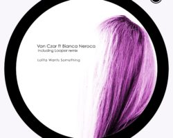 VAN CZAR FT. BIANCA NEROCA PRESENTAN 'LOLITA WANTS SOMETHING' EN CZ